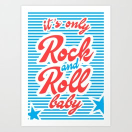 It's Only Rock And Roll Baby, with stars Art Print