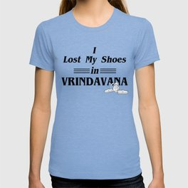 I lost my shoes in vrindavana T-shirt