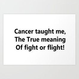 Cancer taught me Art Print