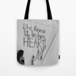 SHE KNEW IT IN HER HEART II Tote Bag