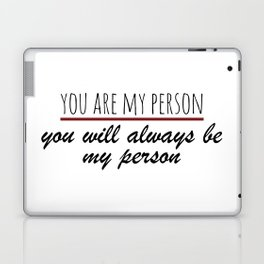 You are my person - Grey's Anatomy Laptop & iPad Skin