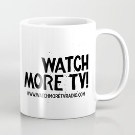 Watch More TV Radio Coffee Mug