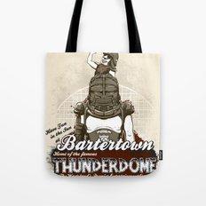 Visit Bartertown! Tote Bag