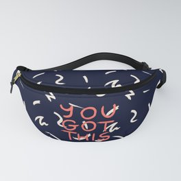 YOU GOT THIS #society6 #motivational Fanny Pack