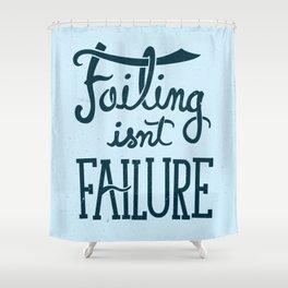 Failure Isn't Failing Shower Curtain