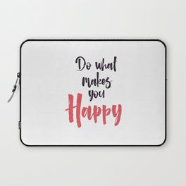 """Hand Lettering Motivational quote """"Do what makes you happy"""" Laptop Sleeve"""