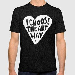 I choose the art way. II T-shirt