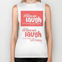 Lab No. 4 - A good friend will laugh at the things Friendship Quotes Poster Biker Tank