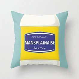 Mansplainaise Throw Pillow