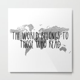 The World Belongs to those Who Read - Silver Metal Print