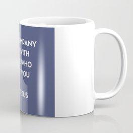 Stoic Philosophy Wisdom - Epictetus - Keep company only with people who uplift you Coffee Mug