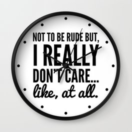 DON'T CARE AT ALL Wall Clock