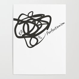 Kill The Perfectionism Poster