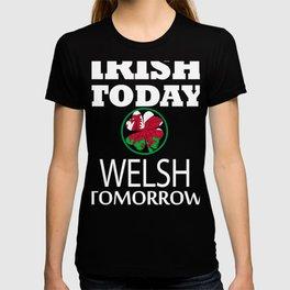 Irish Today Welsh Tomorrow St Patrick's Day print T-shirt