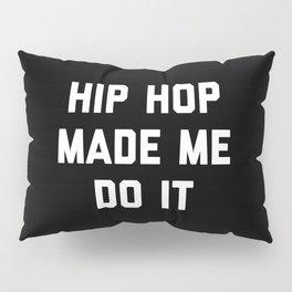 Hip Hop Do It Music Quote Pillow Sham