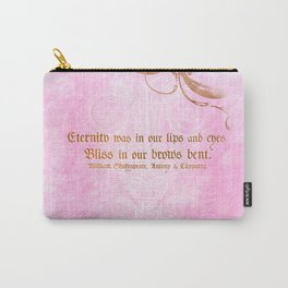 Eternity was in our lips  - Cleopatra - Shakespeare Love Quote Carry-All Pouch