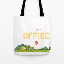 I'll Be In My Office Love Camping  Tote Bag