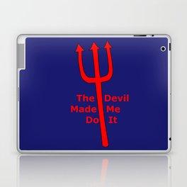 The Devil Made Me Do It Laptop & iPad Skin