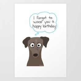 Woofing you a Happy Birthday Art Print