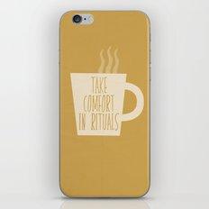Take Comfort in Rituals. Coffee. iPhone & iPod Skin