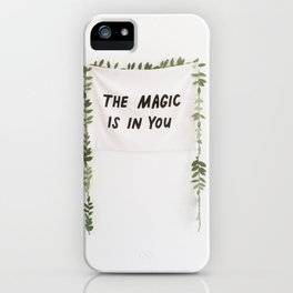 The Magic is in You iPhone Case