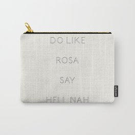Do Like Rosa, Say Hell Nah Carry-All Pouch