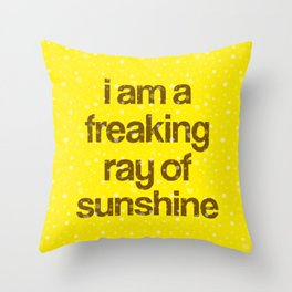 i am a freaking ray of sunshine (Sparkle Pattern) Throw Pillow