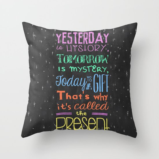 Today is a Gift Throw Pillow