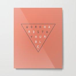 Work Hard Stay Humble Metal Print