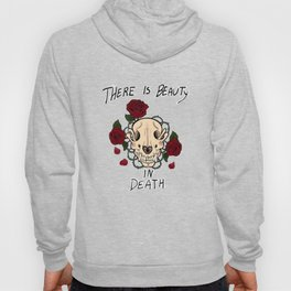 There Is Beauty In Death Hoody