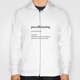 Procaffeinating Black and White Dictionary Definition Meme wake up bedroom poster Hoody