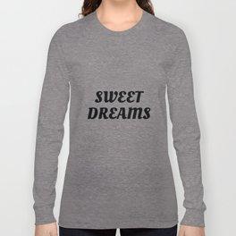 Sweet Dreams in Cursive in Black Long Sleeve T-shirt