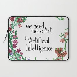 We need more art in artificial intelligence Laptop Sleeve