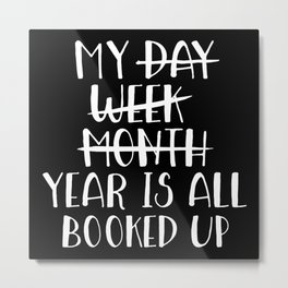 My Year is all Booked Up (Inverted) Metal Print