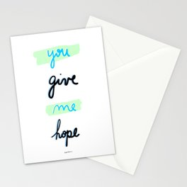 You give me hope Stationery Cards
