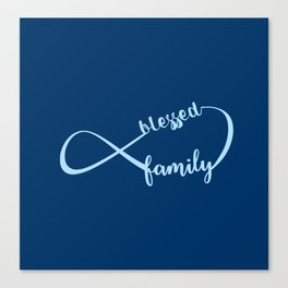 Navy Blue Infinity Blessed Family Canvas Print