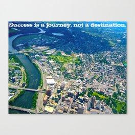Success is a journey, not a destination.  Canvas Print