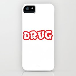 It's An Anti-Drugs shirt! Perfect Gift For Someone You Love who Is A Drug Survivor Proud Drug Surviv iPhone Case
