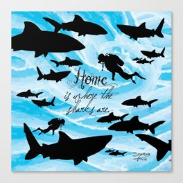 Home is where the sharks are! Canvas Print