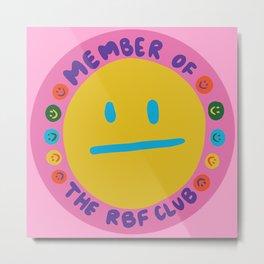 Member of the RBF Club Metal Print