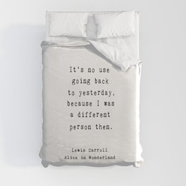 Alice in Wonderland - Different Person quote Duvet Cover