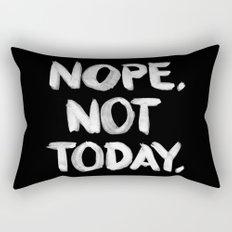 NOPE. Not Today. [white lettering] Rectangular Pillow