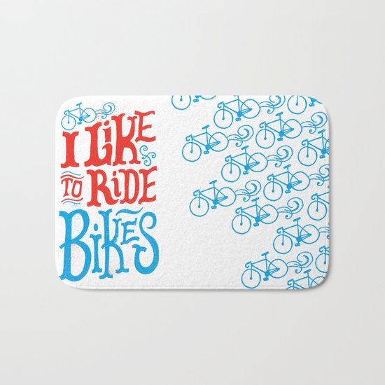 I Like to Ride Bikes Bath Mat