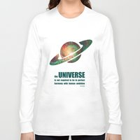 sagan Long Sleeve T-shirts featuring Carl Sagan Tribute- the UNIVERSE is not required to be in perfect harmony with human ambition by pithyPENNY