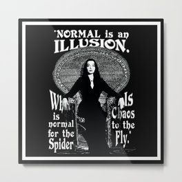 "Morticia Addams- ""Normal is an Illusion."" Metal Print"