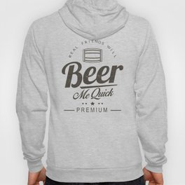 Beer Me Quick! Hoody