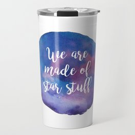 We are made of star stuff Travel Mug