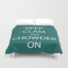 Keep Clam and Chowder On Duvet Cover