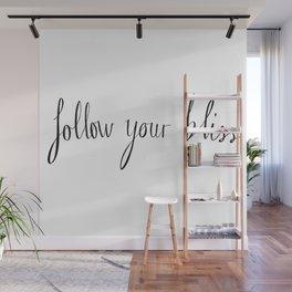 Follow Your Bliss  Wall Mural
