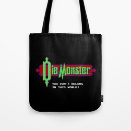 Castlevania - Die Monster. You Don't Belong In This World! Tote Bag